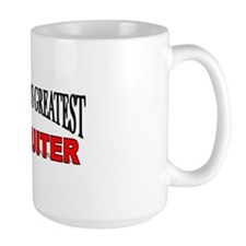 """The World's Greatest Recruiter"" Mug"