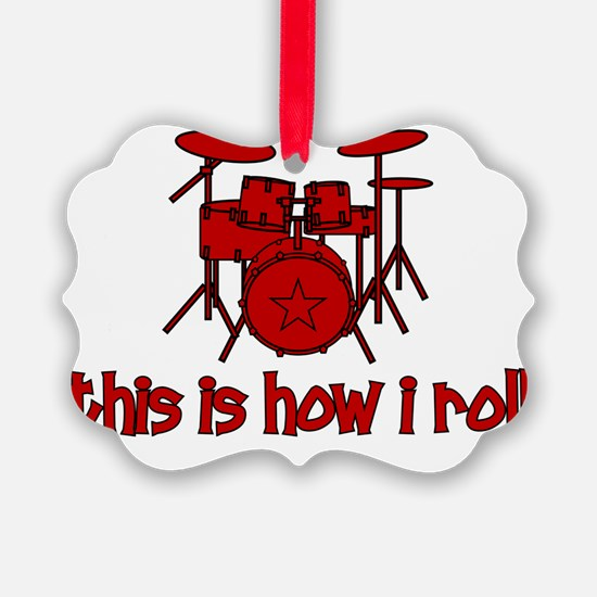 drums_thisishowiroll Ornament