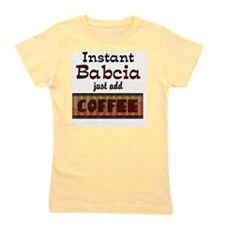 instant babcia Girl's Tee