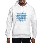 Going to be a Grandpa Hooded Sweatshirt