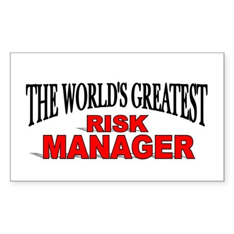 """The World's Greatest Risk Manager"" Sticker (Recta"