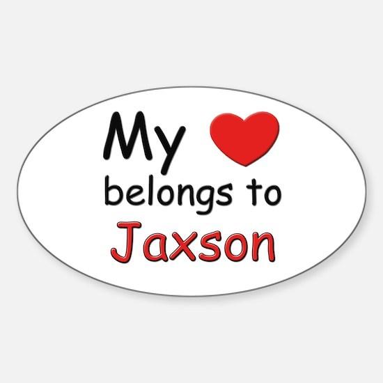 My heart belongs to jaxson Oval Decal