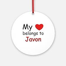 My heart belongs to javon Ornament (Round)