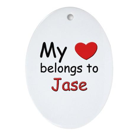 My heart belongs to jase Oval Ornament