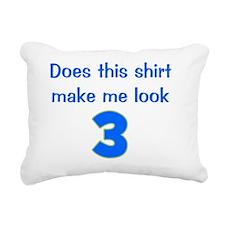 doesthisshirtmakemelook_ Rectangular Canvas Pillow