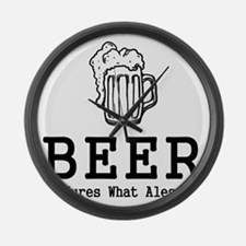 Beer It Cures What Ales Ya Large Wall Clock