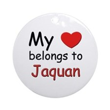 My heart belongs to jaquan Ornament (Round)