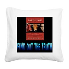 Earthlings Truth Poster Square Canvas Pillow