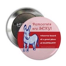 """Democrats Are Sexy! 2.25"""" Button (100 pack)"""