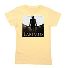 Laximus - Are you not entertained? Girl's Tee