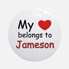 My heart belongs to jameson Ornament (Round)
