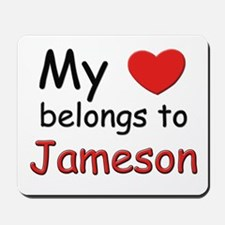 My heart belongs to jameson Mousepad