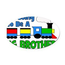 Train_GoingtobeaBIGbrother Oval Car Magnet