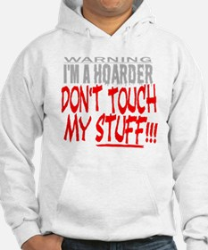 DON'T TOUCH MY STUFF for darks Hoodie
