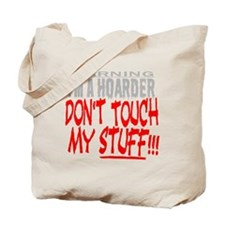 DON'T TOUCH MY STUFF for darks Tote Bag