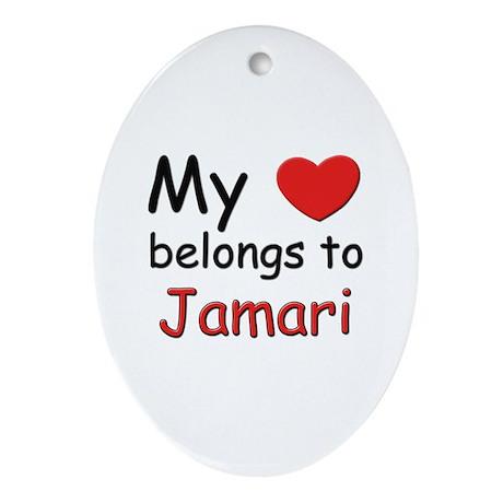 My heart belongs to jamari Oval Ornament