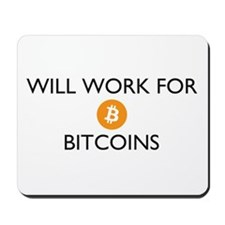 Will Work For Bitcoins Mousepad