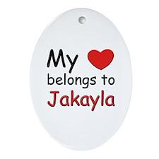 My heart belongs to jakayla Oval Ornament