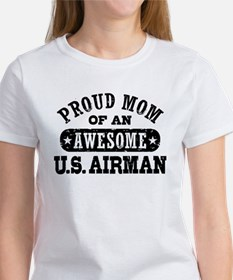 Proud Mom of an Awesome US Airman Tee