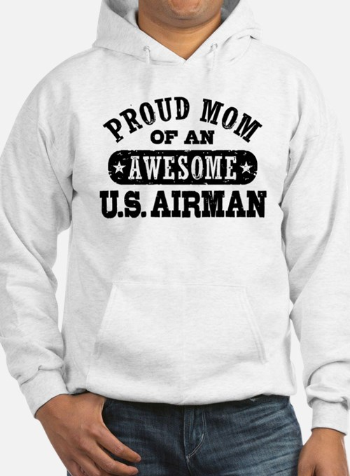 Proud Mom of an Awesome US Airman Hoodie