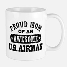 Proud Mom of an Awesome US Airman Mug
