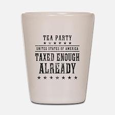 march_taxed_enough_already_black Shot Glass