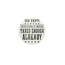 march_taxed_enough_already_black Mini Button