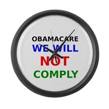 Obamacare We Will Not Comply Large Wall Clock