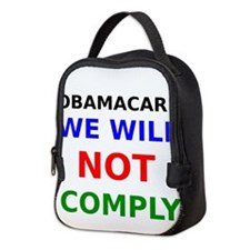 Obamacare We Will Not Comply Neoprene Lunch Bag