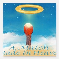 "A MATCH MADE IN HEAVEN m Square Car Magnet 3"" x 3"""