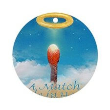 A MATCH MADE IN HEAVEN T Round Ornament