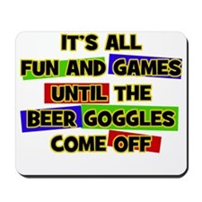 Fun & Games - Beer Goggles Mousepad