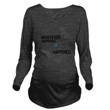 whateverhappeneddark Long Sleeve Maternity T-Shirt