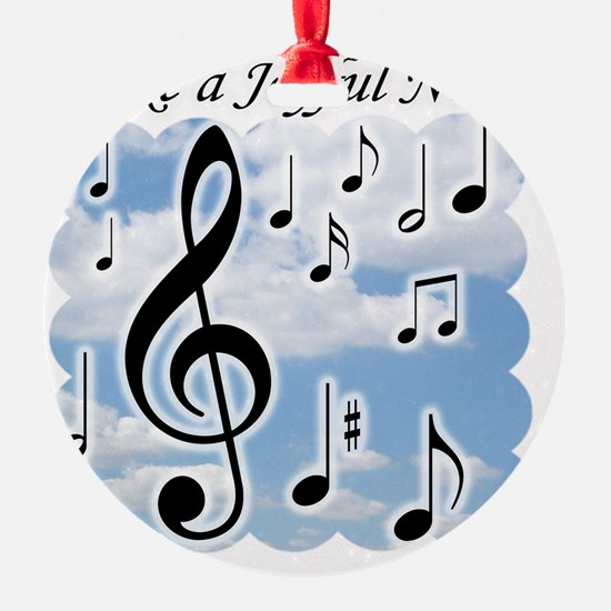 Make a joyful noise Round Ornament