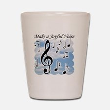 Make a joyful noise Shot Glass