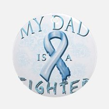 My Dad is a Fighter Light Blue Round Ornament