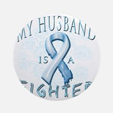 My Husband is a Fighter Light Blue Round Ornament