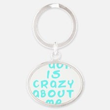 my-aunt-is-crazy-about-me Oval Keychain