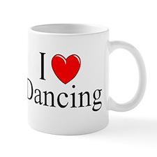 """I Love (Heart) Dancing"" Mug"