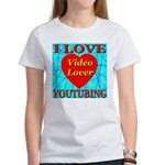 I Love YouTubing Video Lover Women's T-Shirt