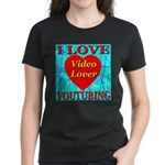 I Love YouTubing Video Lover Women's Dark T-Shirt