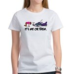 It's Me or Them Women's T-Shirt