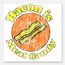 "Bacon is Meat Candy vint Square Car Magnet 3"" x 3"""