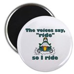 Voices Say Ride Magnet