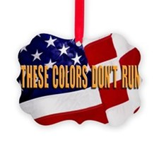 These Colors Dont Run Ornament