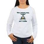 Voices Say Ride Women's Long Sleeve T-Shirt