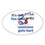It's Still Fun Oval Sticker