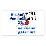 It's Still Fun Rectangle Sticker