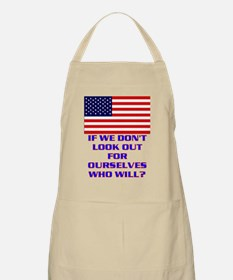 IF WE DONT LOOK OUT FOR OURSELVES(small pos. Apron