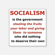"2-SOCIALISM IS THE GOVERNME Square Sticker 3"" x 3"""